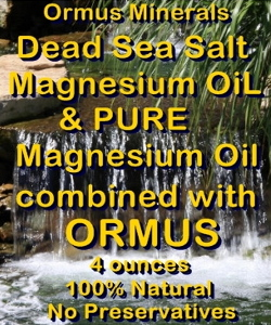 Ormus Minerals -Dead Sea Salt Magnesium Oil and Pure Magnesium Oil combined with ORMUS
